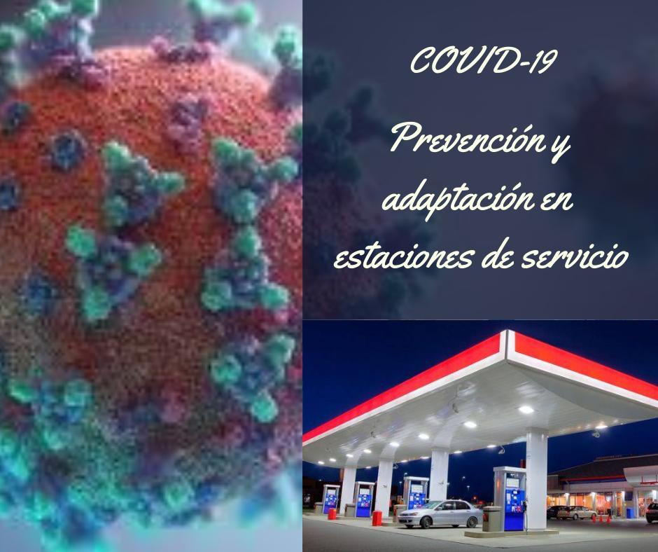 COVID-19: PREVENCIÓN Y ADAPTACIÓN EN ESTACIONES DE SERVICIO